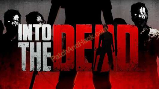 Into the Dead Patch and Cheats money