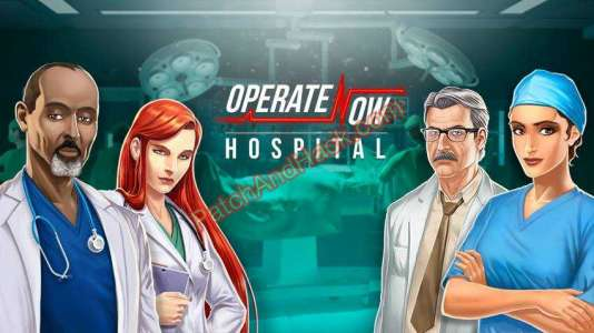 Operate Now: Hospital Patch and Cheats money