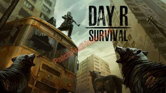 Day R Survival Patch and Cheats money