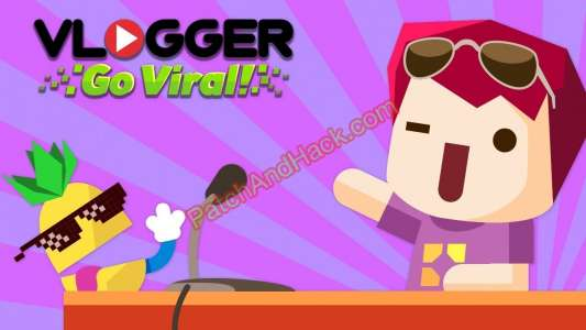 Vlogger Go Viral Patch and Cheats money, crystals